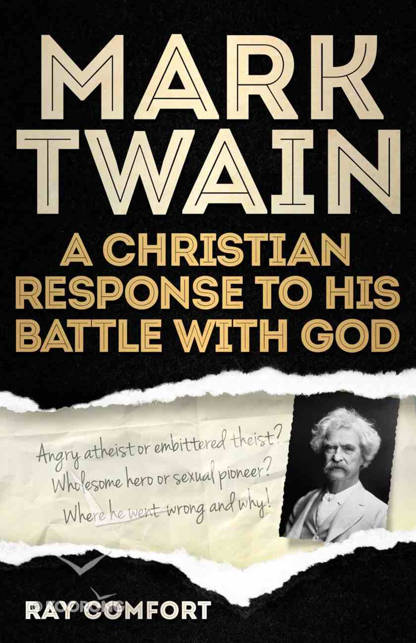 Mark Twain: A Christian Response to His Battle With God eBook
