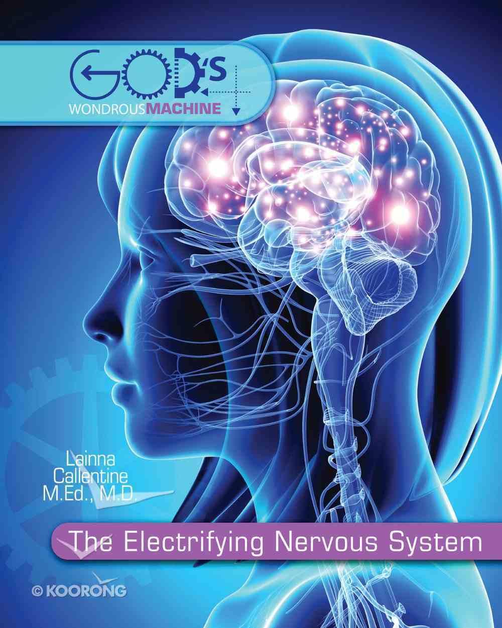 Electrifying Nervous System (God's Wondrous Machine Series) eBook