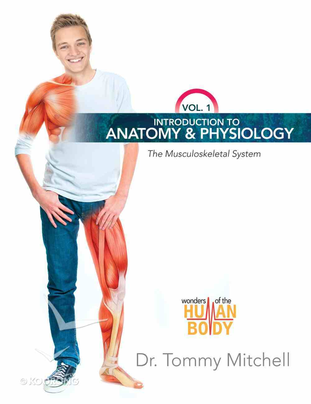 The Musculoskeletal System (#01 in Wonders Of The Human Body Series) eBook