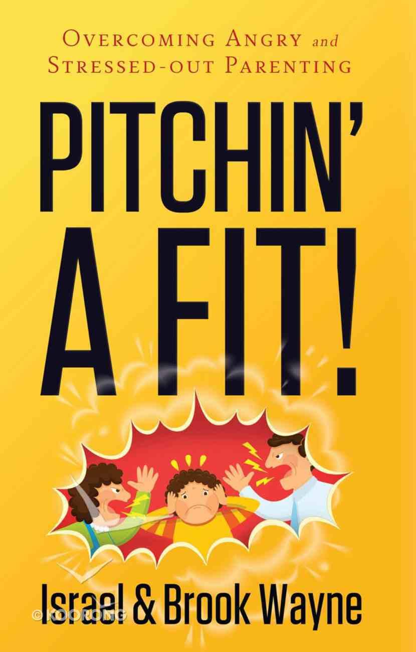Pitchin' a Fit! eBook