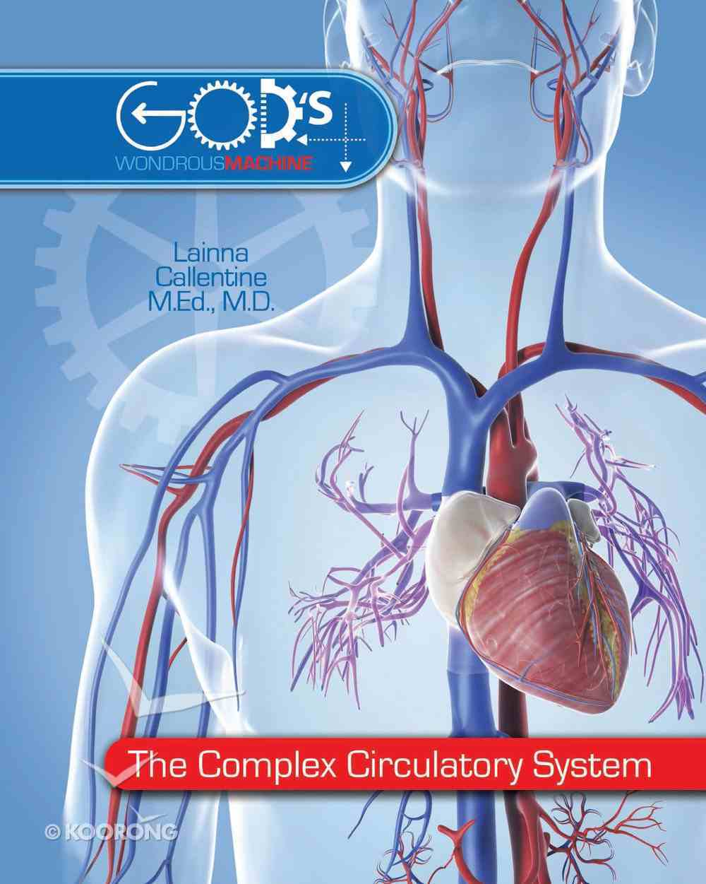 The Complex Circulatory System (#3 in God's Wondrous Machine Series) eBook