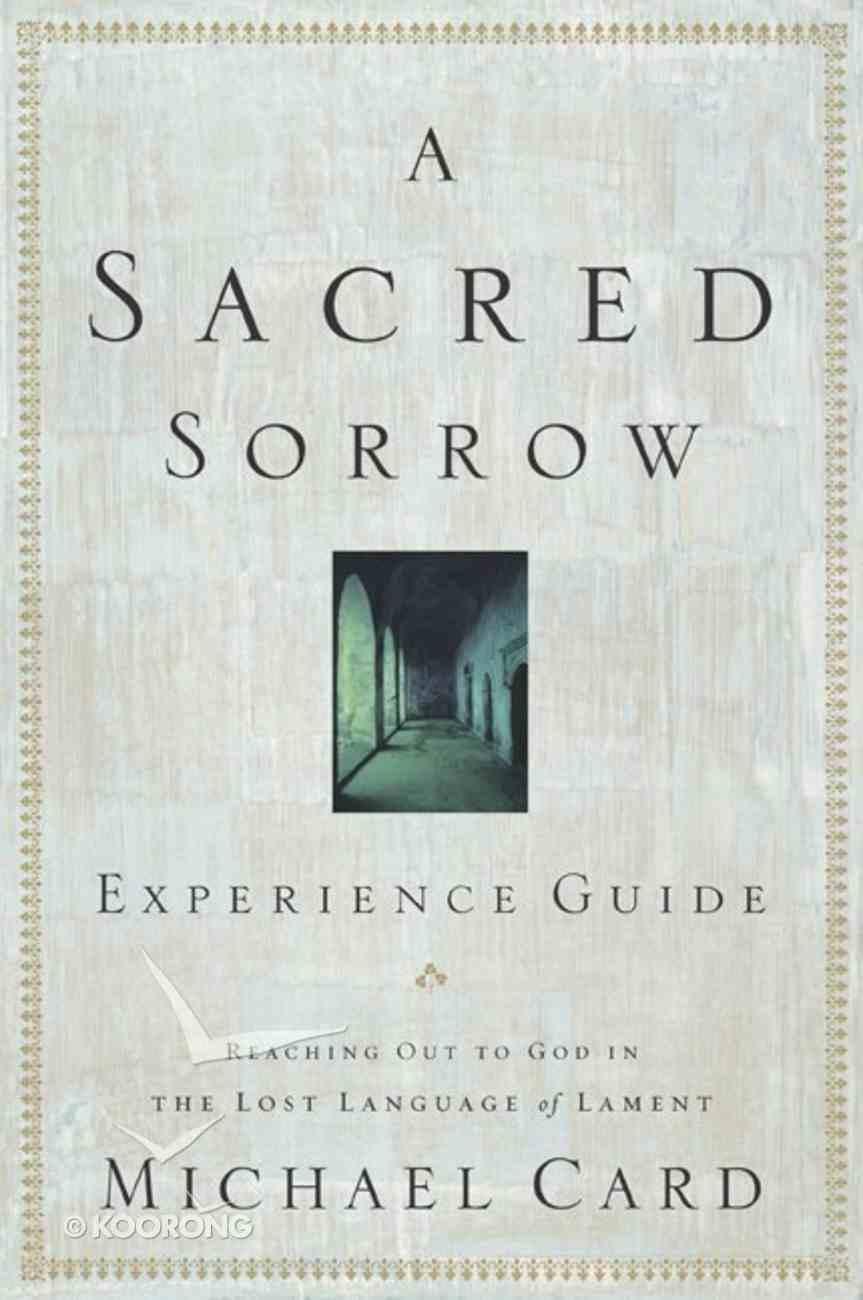 A Sacred Sorrow (Experience Guide) eBook