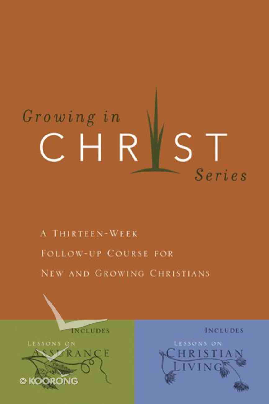 Growing in Christ (Growing In Christ Series) eBook