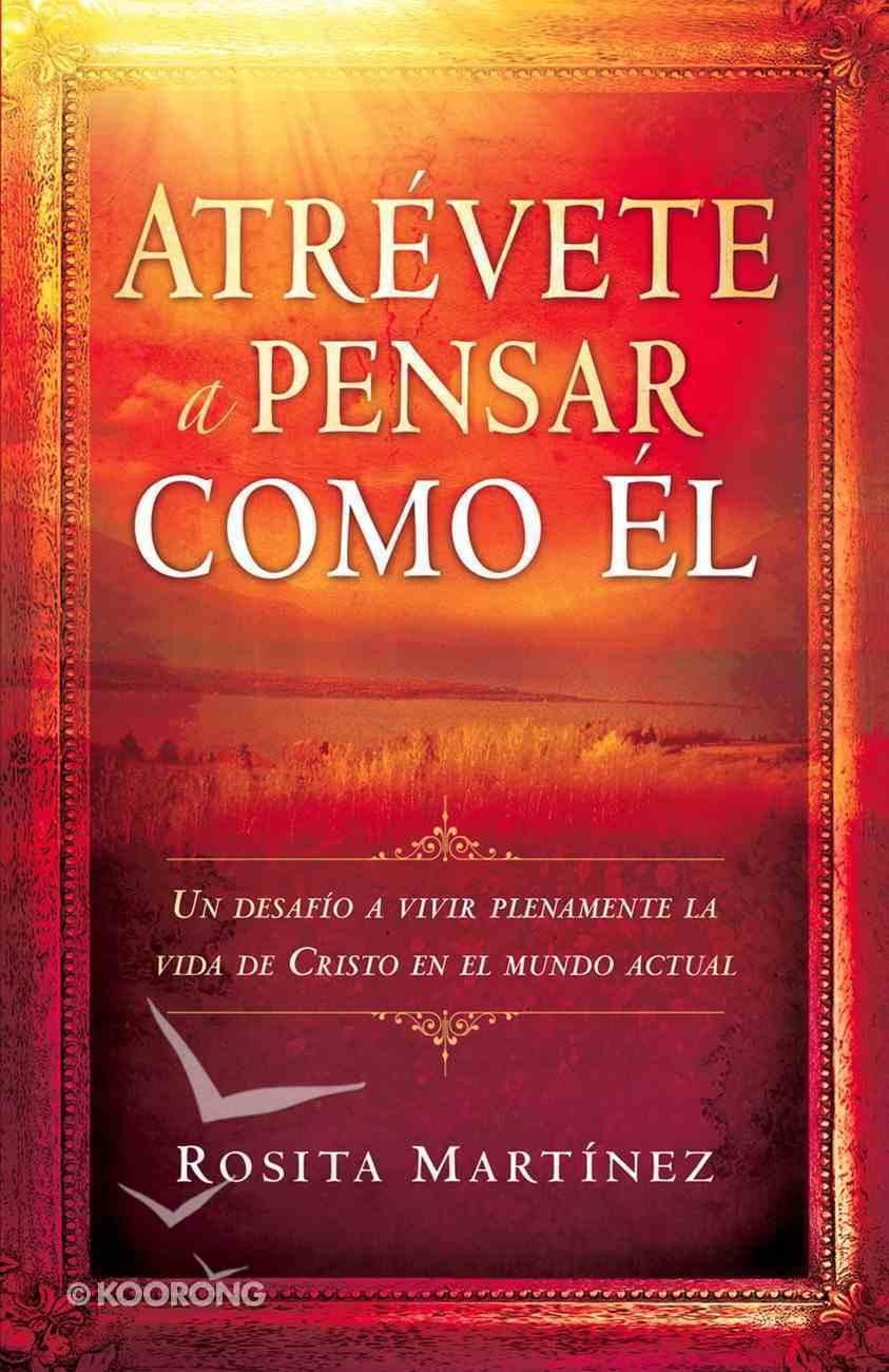 Atrvete a Pensar Con Props (Spa) (Dare To Think Purposely) eBook
