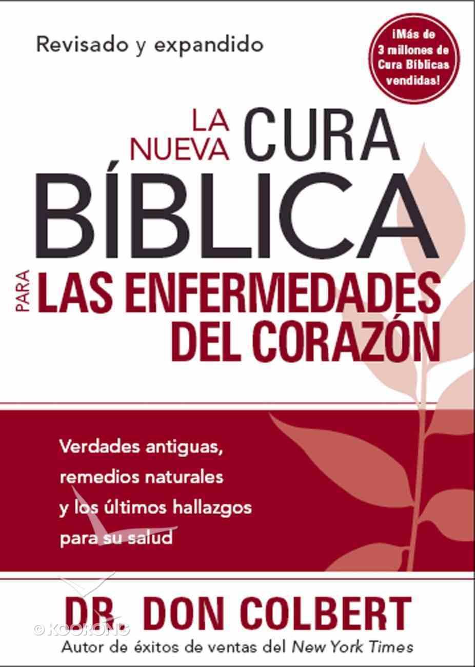 Nueva Cura Biblica Para Las Enfermedades Del Corazon, La (Spanish) (Spa) (New Bible Cure For Diseases of the Heart) (Bible Cure Series) eBook
