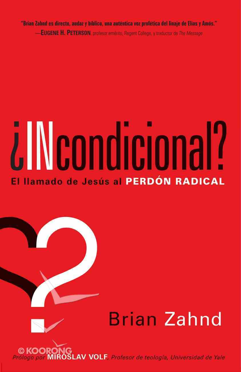 Incondicional? (Spanish) (Spa) (Unconditional) eBook