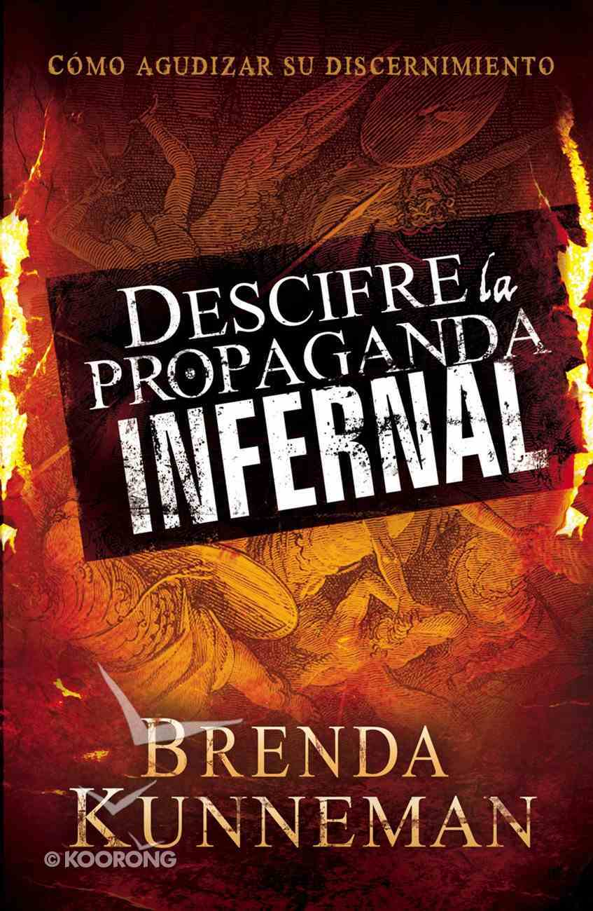 Descifre La Propaganda Infernal (Spa) (Decoding Hell's Propaganda) eBook