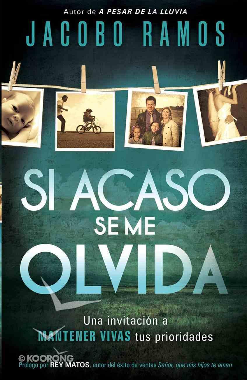 Si Acaso De Me Olvida (Spanish) (Spa) (In Case I Forget) eBook