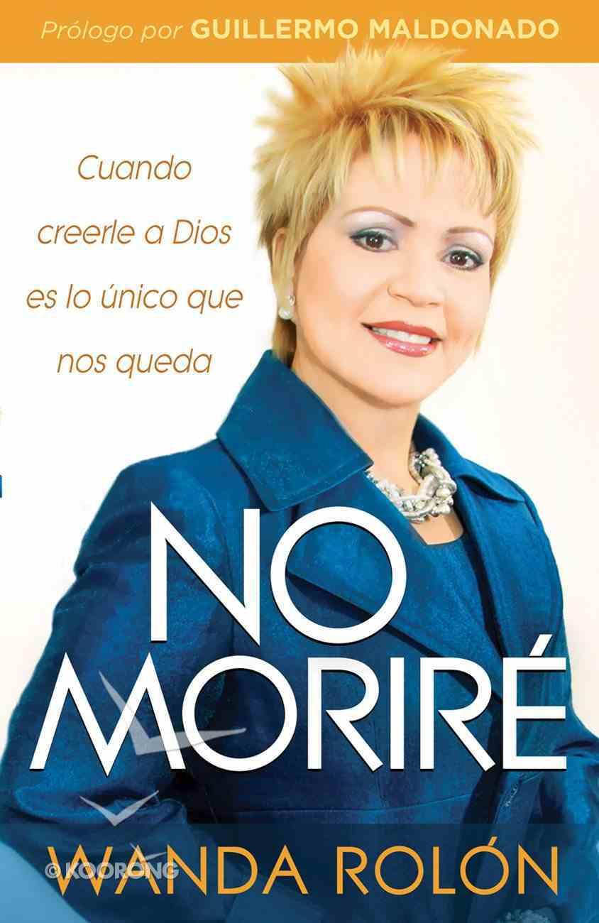 No Morire (Spanish) (Spa) (I Wont Die) eBook