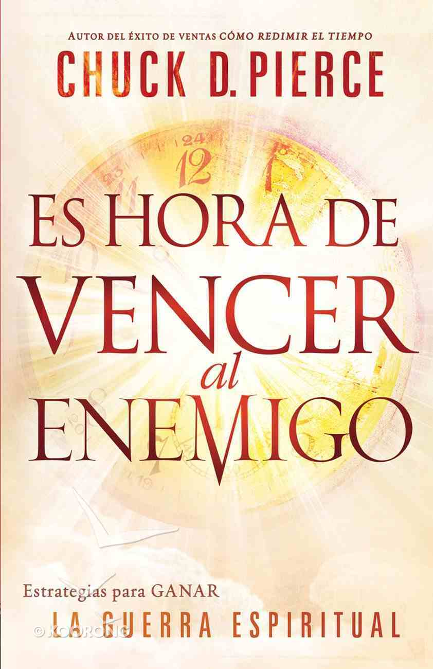 Es Hora De Vencer Al Enemigo (Spa) (A Time To Defeat The Devil) eBook