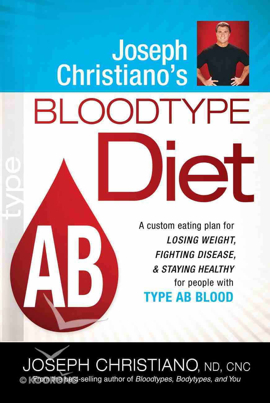 Type Ab (Joeseph Christiano's Bloodtype Diet Series) eBook