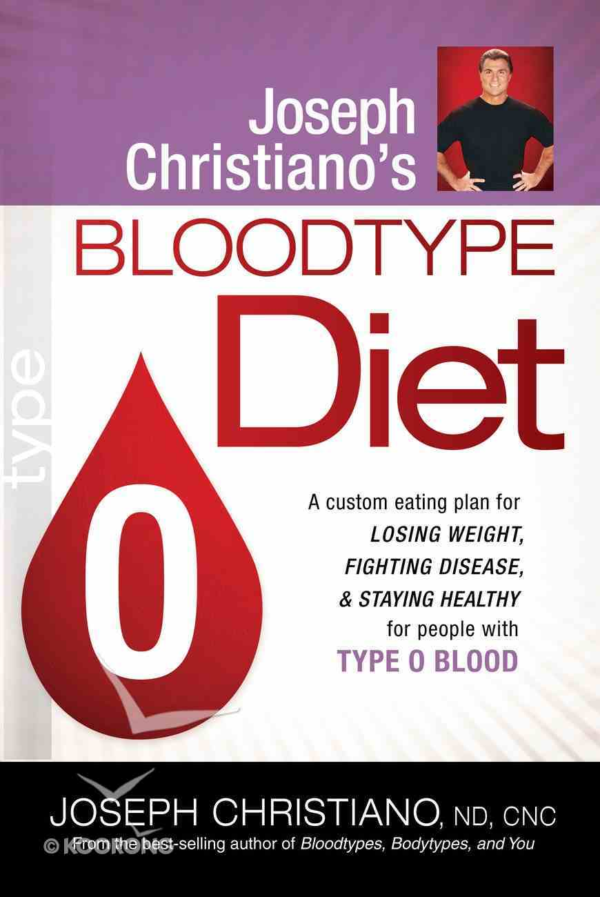 Type O (Joeseph Christiano's Bloodtype Diet Series) eBook