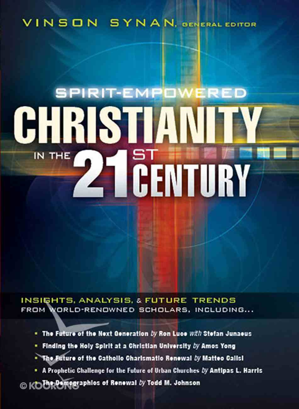 Spirit-Empowered Christianity in the 21St Century eBook