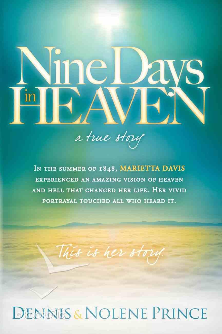 Nine Days in Heaven, a True Story eBook