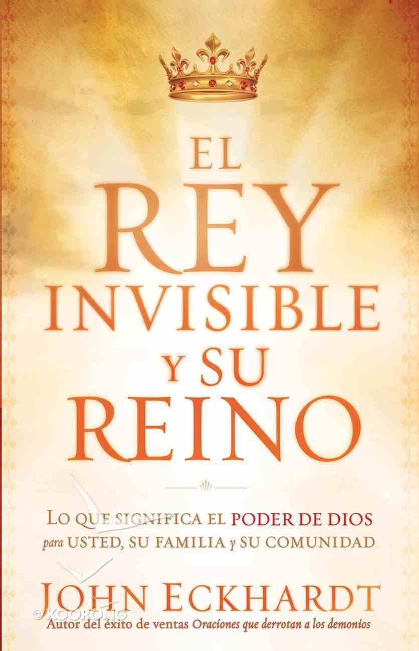 El Rey Invisible Y Su Reino (Spa) (Invisable King And His Kingdom) eBook