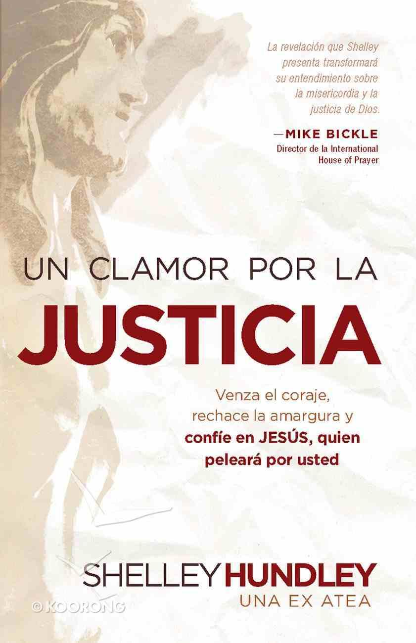 Un Clamor Por La Justica (Spanish) (Spa) (A Cry For Justice) eBook