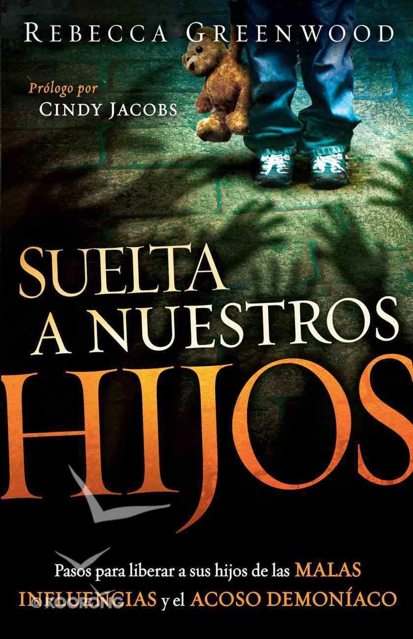 Suelta a Nuestros Hijos (Spanish) (Spa) (Let Our Children Go) eBook