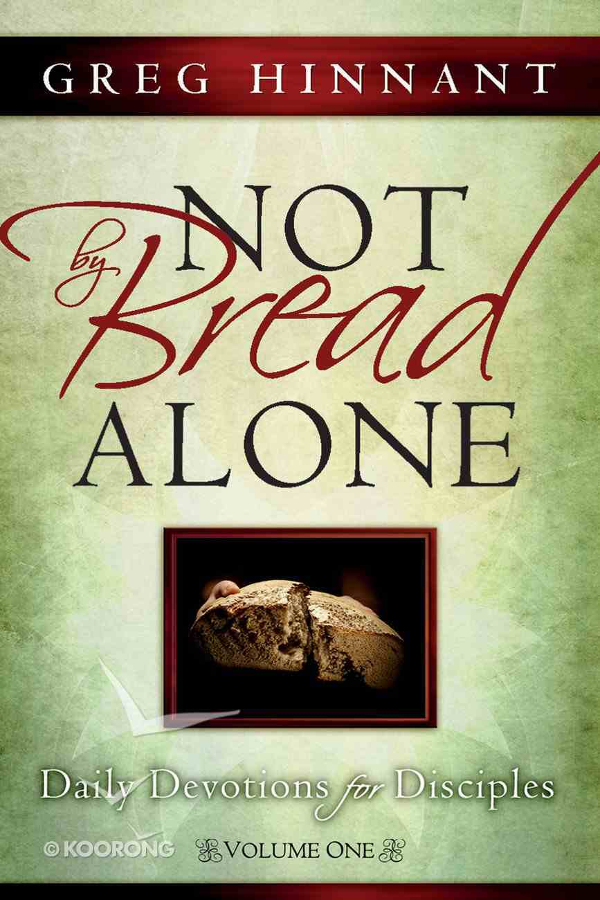 Not By Bread Alone (Volume 1) eBook