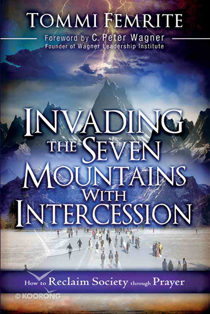 Invading the Seven Mountains With Intercession eBook