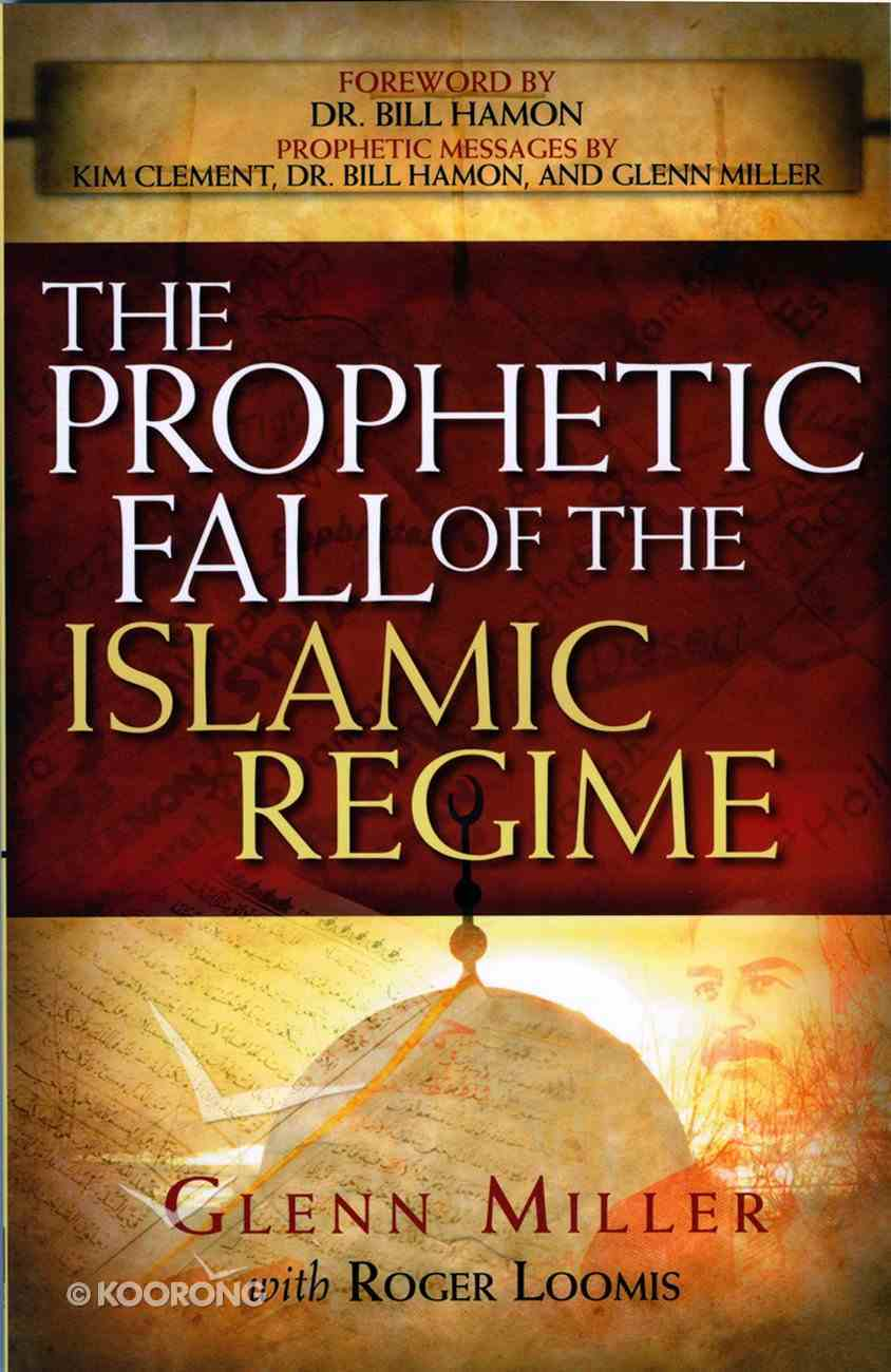 The Prophetic Fall of the Islamic Regime eBook
