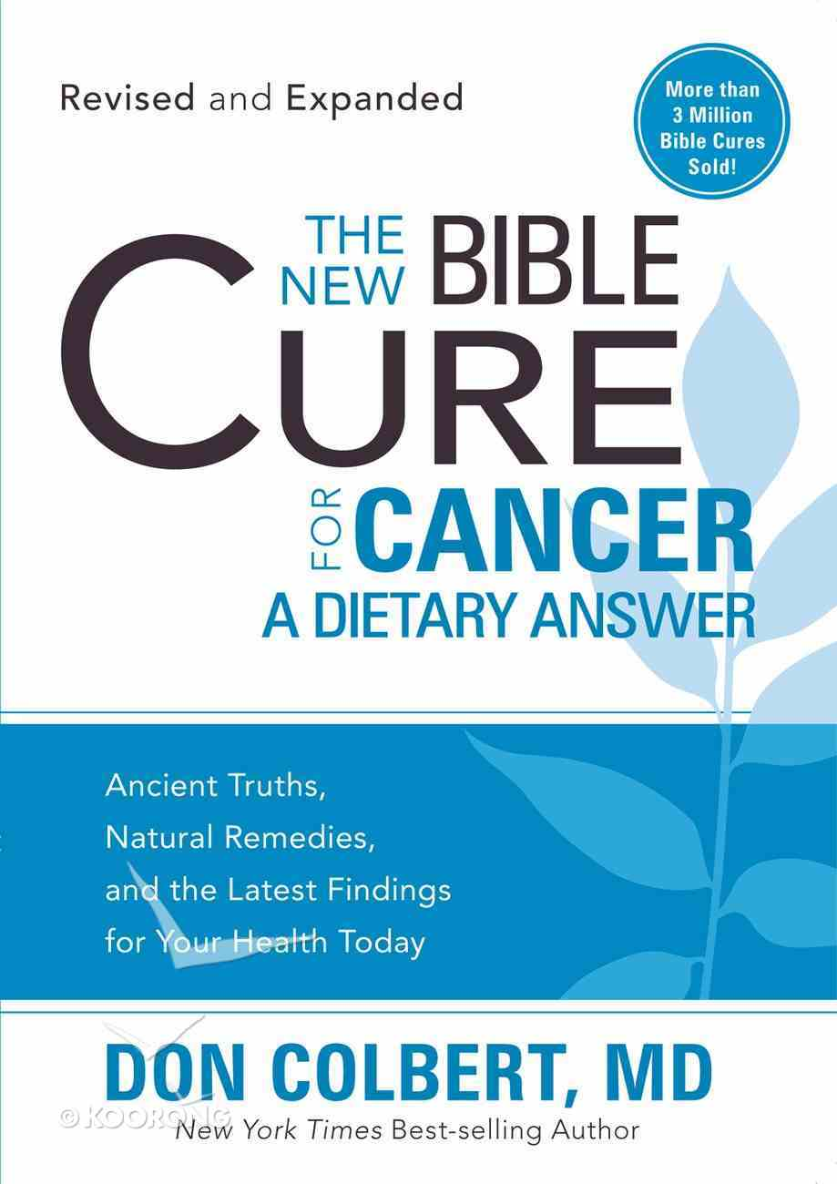 The New Bible Cure For Cancer (The New Bible Cure Series) eBook