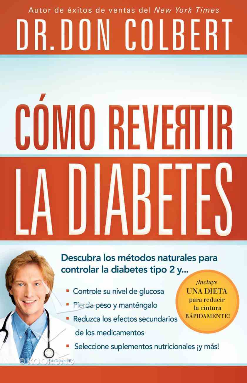 Diabetes, Como Revertirla (Spa) (Reversing Diabetes) eBook