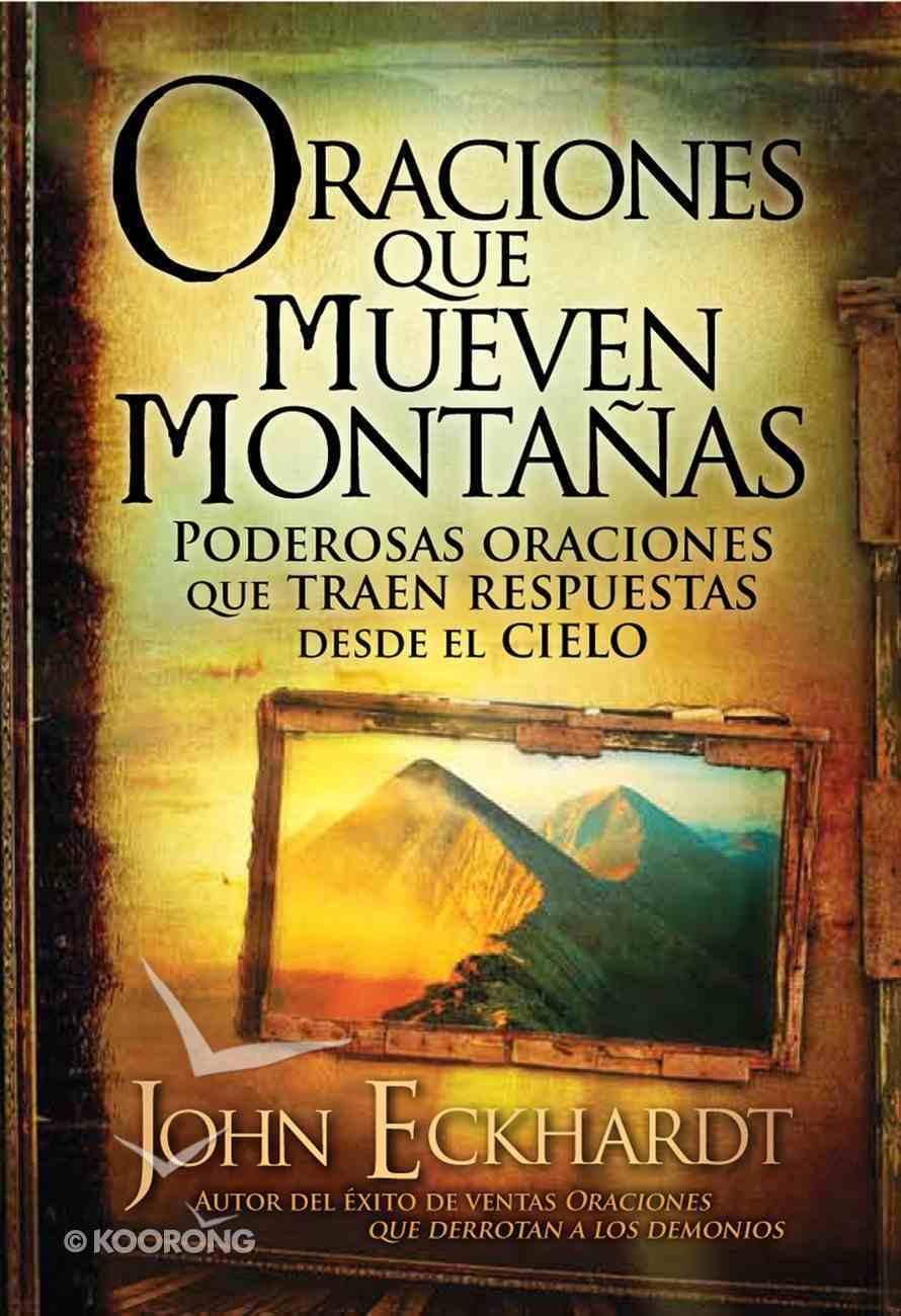 Oraciones Que Mueven Montanas (Spanish) (Spa) (Prayers That Move Mountains) eBook