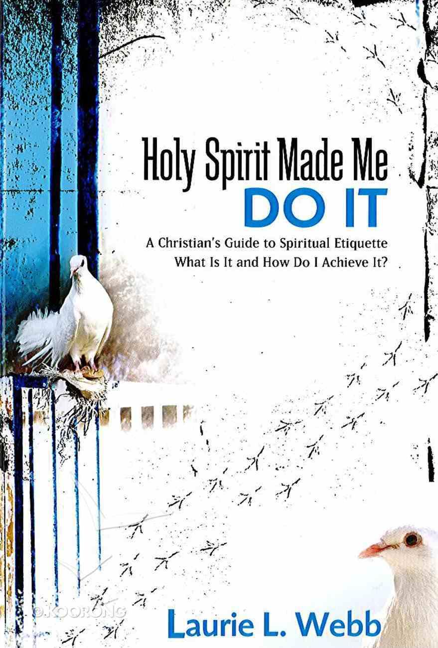 Holy Spirit Made Me Do It eBook