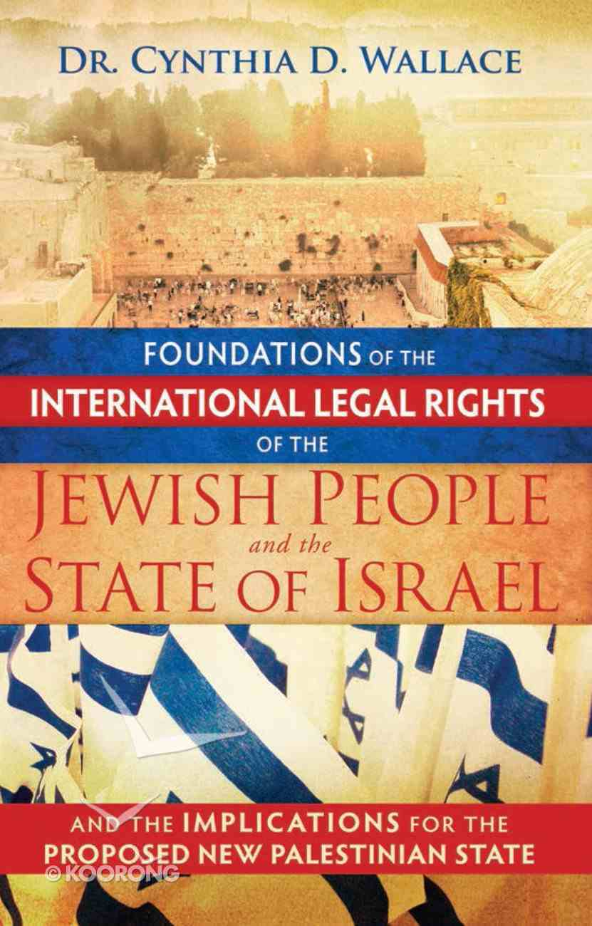 Foundations of the International Legal Rights of the Jewish People and the State of Israel eBook
