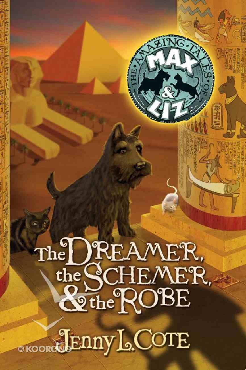 The Dreamer, the Schemer, and the Robe (#02 in Amazing Tales Of Max & Liz Series) eBook