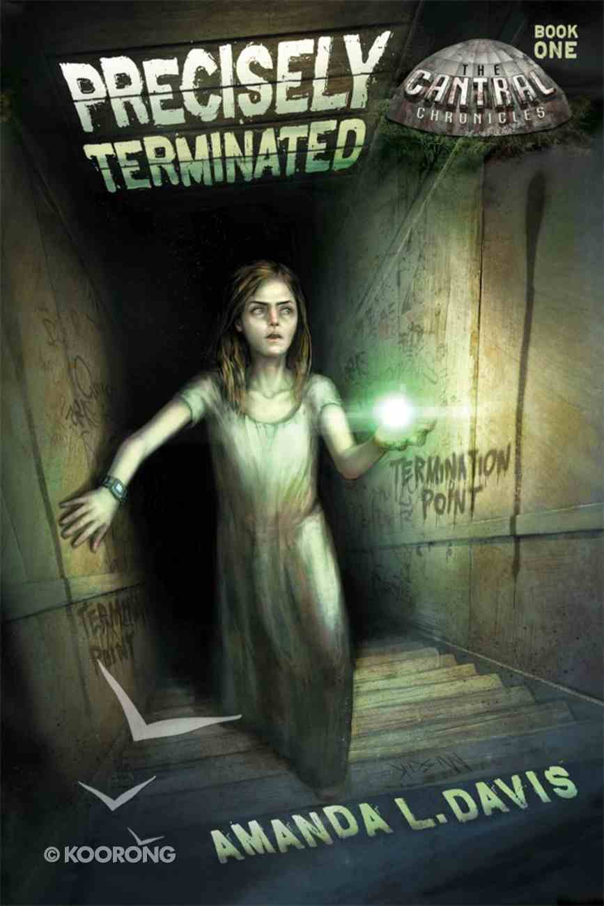 Precisely Terminated (#01 in Cantral Chronicles Series) eBook