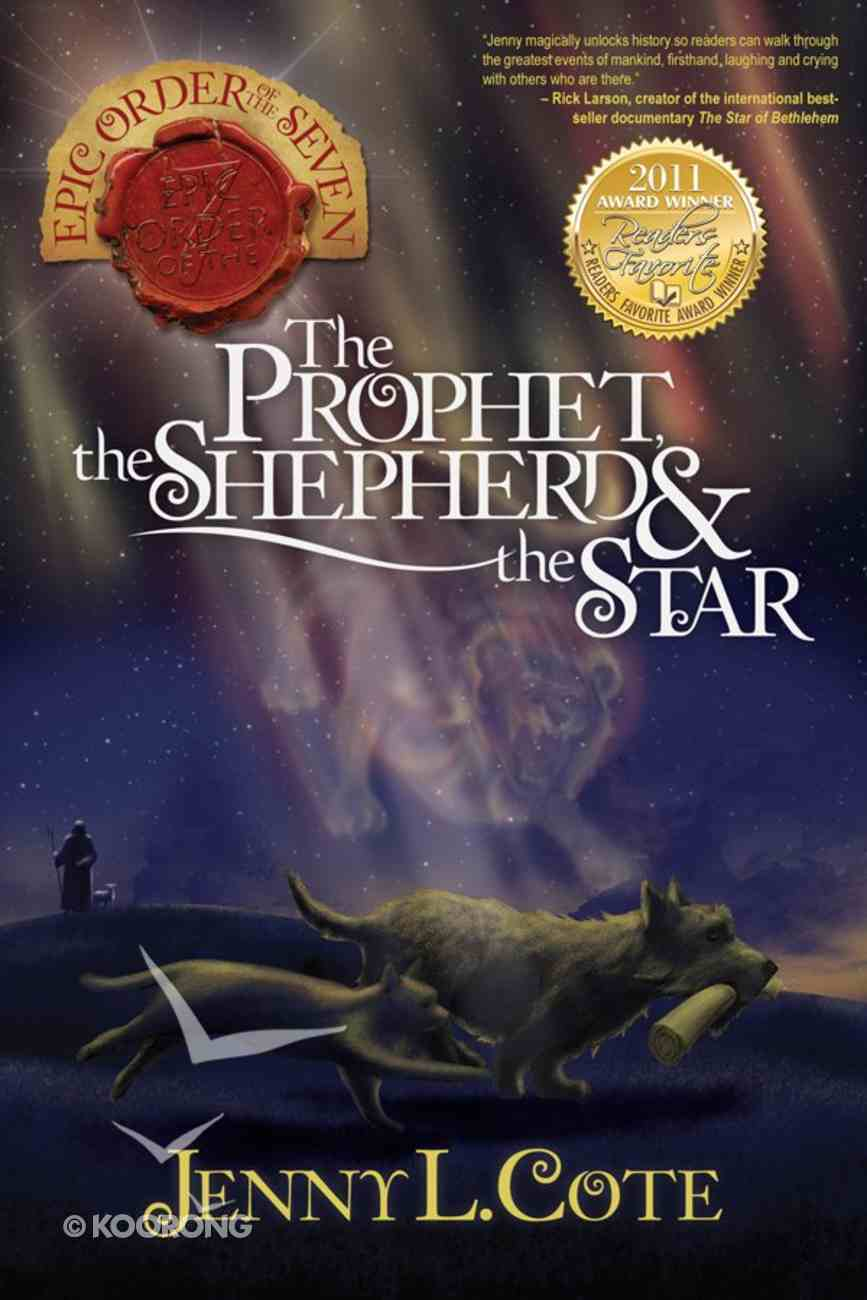 Prophet, the Shepherd and the Star, the (#01 in Epic Order Of The Seven Series) eBook