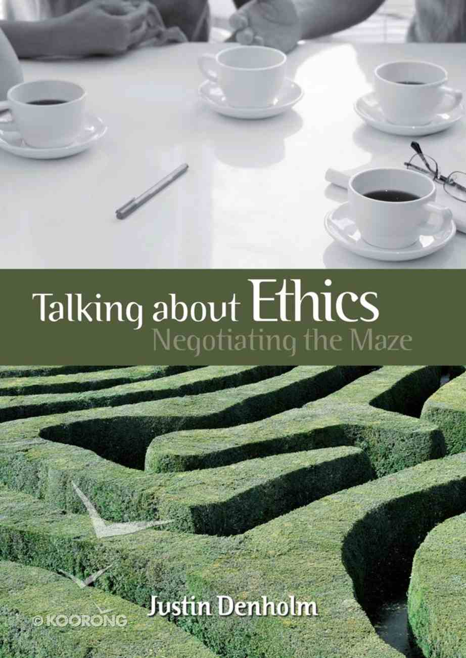 Talking About Ethics: Negotiating the Maze eBook