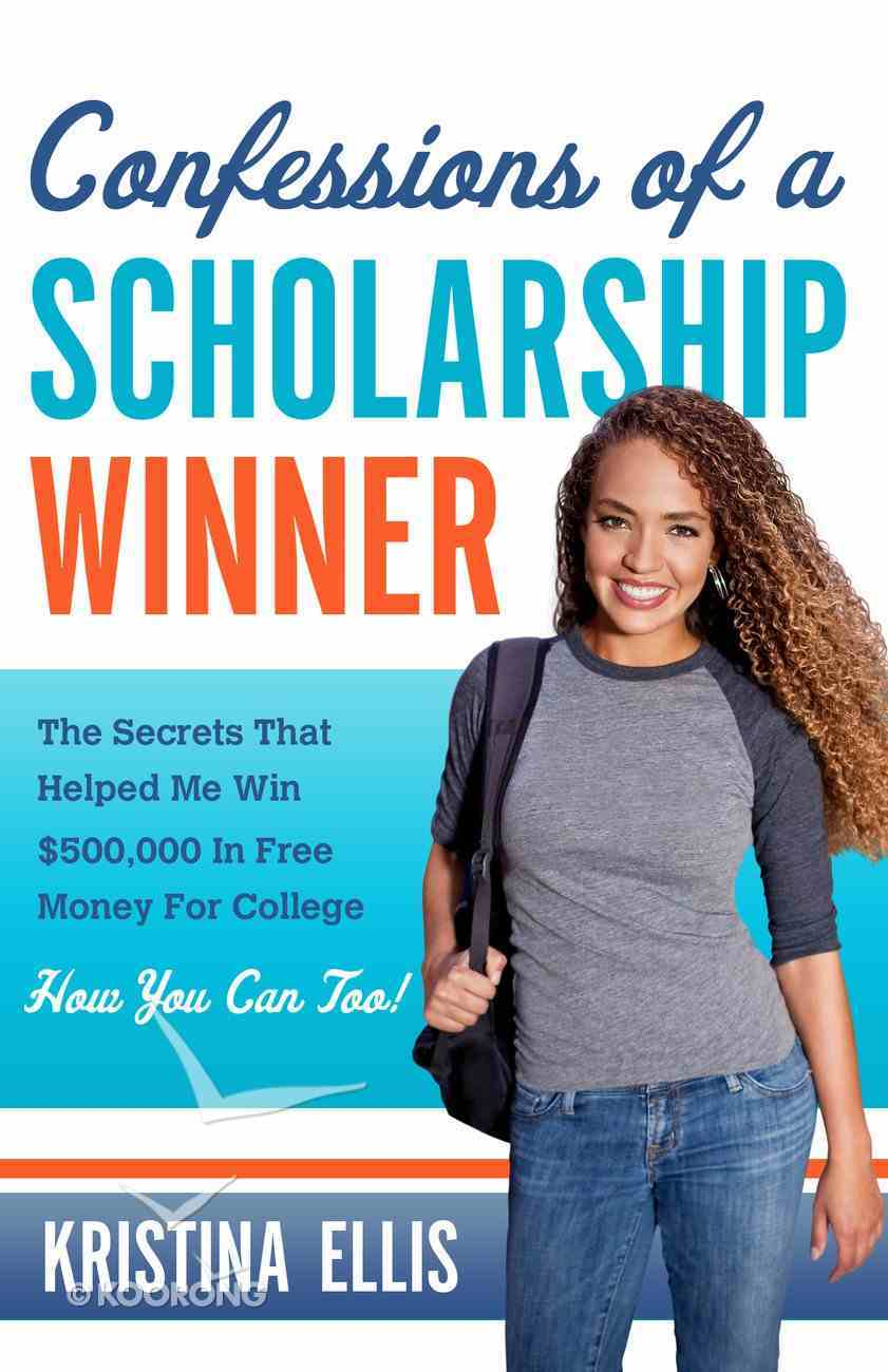 Confessions of a Scholarship Winner eBook