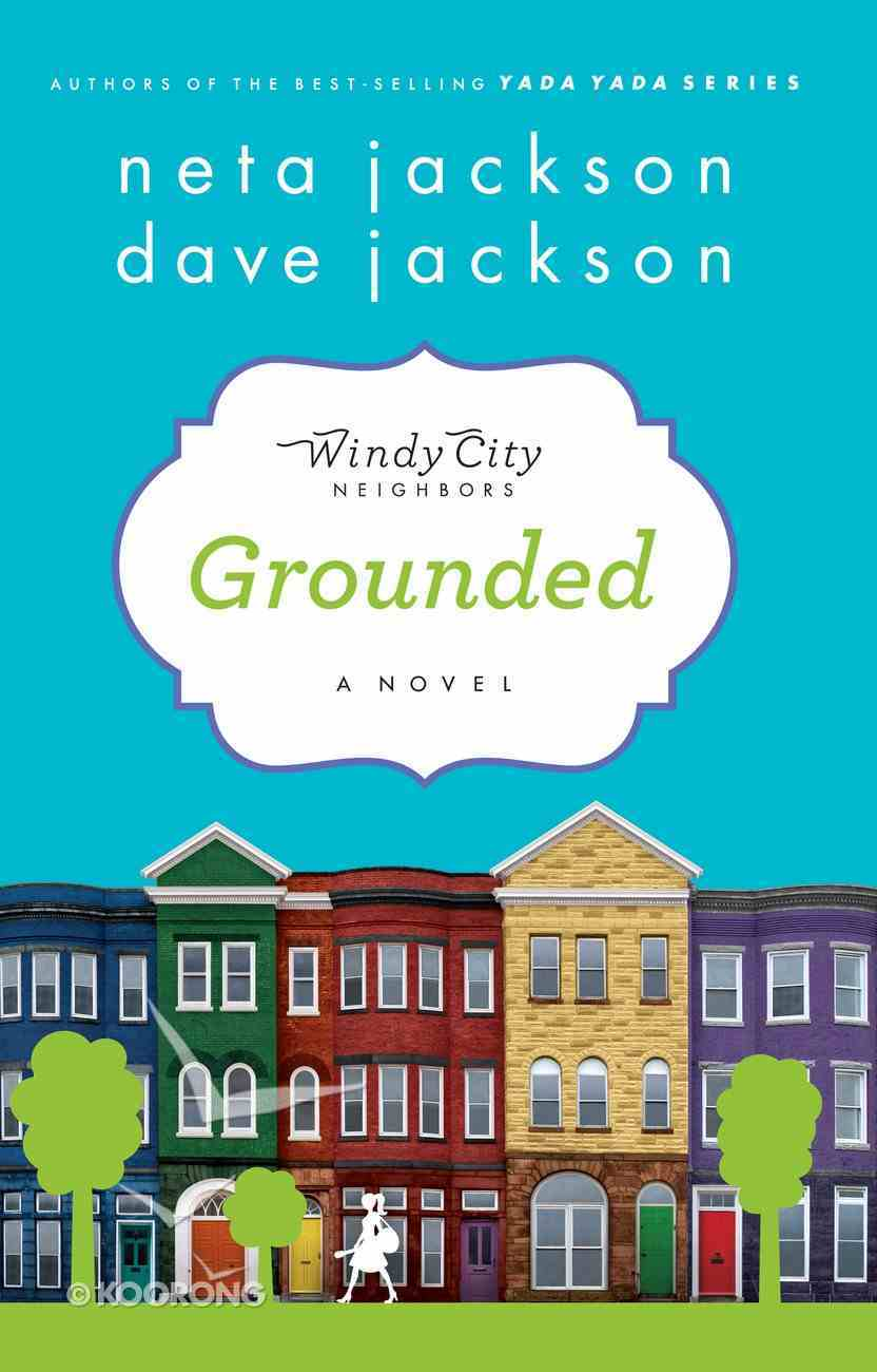 Grounded (#01 in Windy City Neighbours Series) eBook