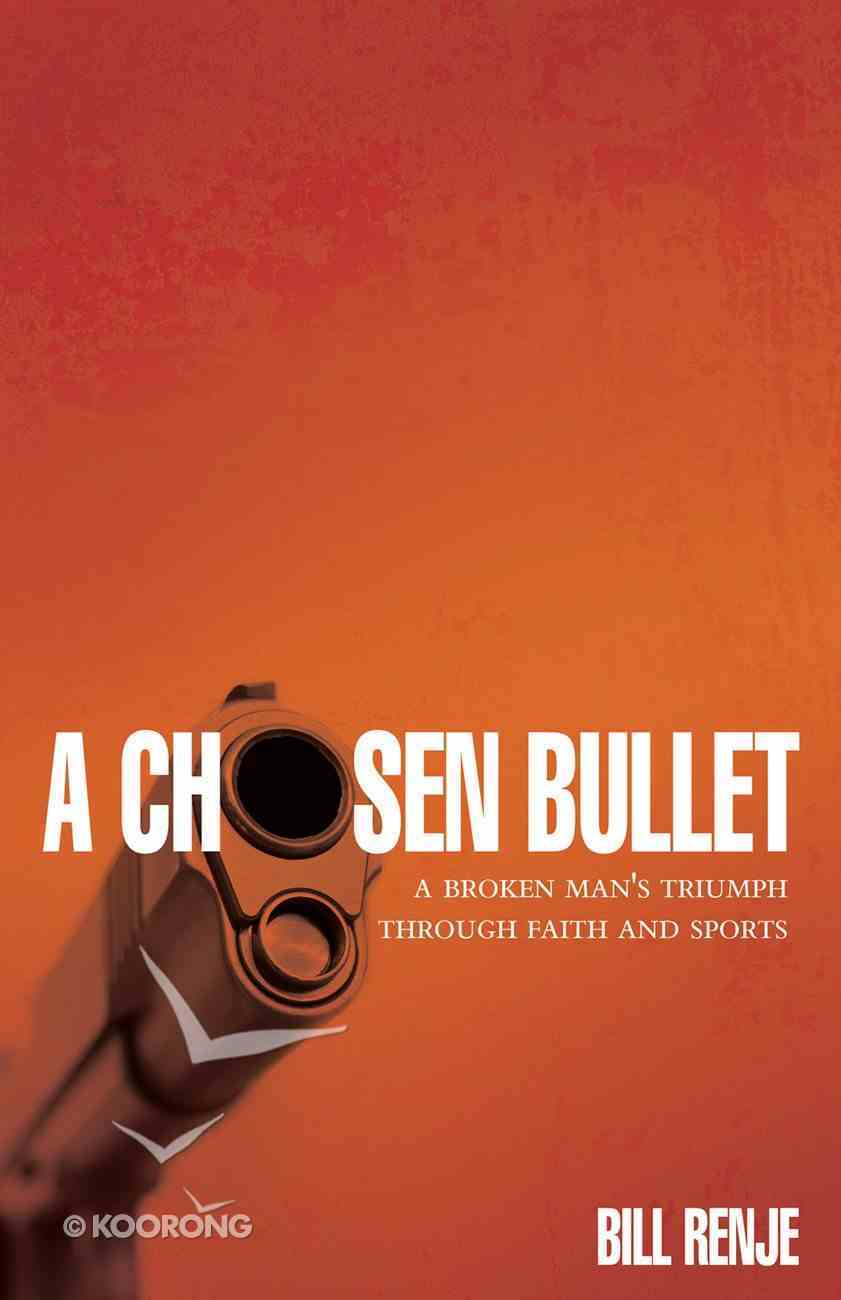 A Chosen Bullet eBook