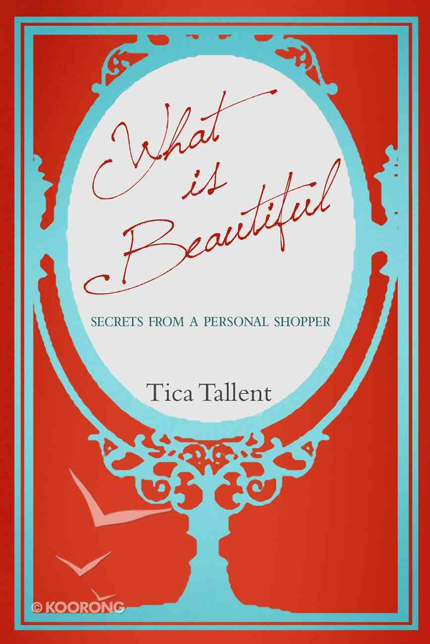 What is Beautiful: Secrets From a Personal Shopper eBook