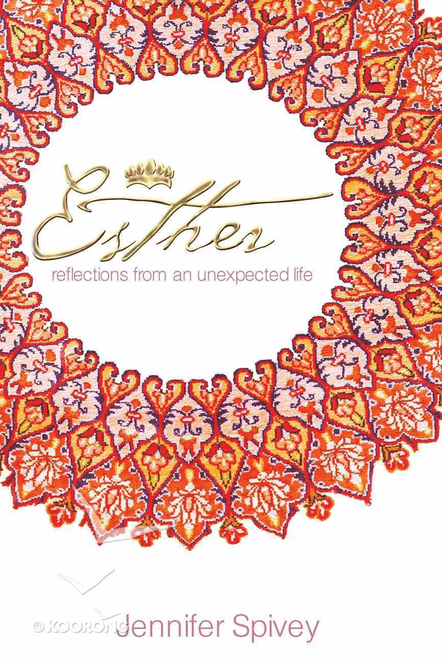 Esther: Reflections From An Unexpected Life eBook