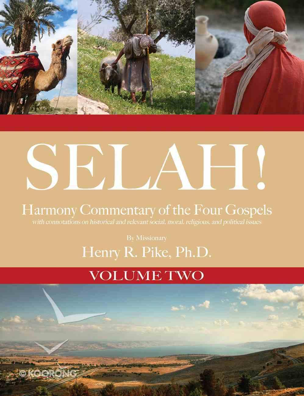 Selah! Harmony Commentary of the Four Gospels, Volume 2 eBook