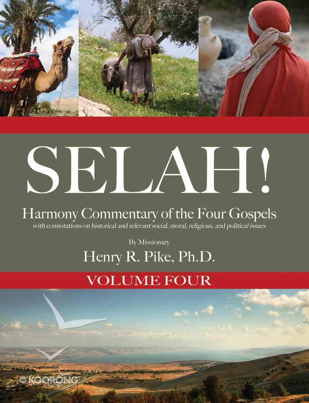 Selah! Harmony Commentary of the Four Gospels, Ebook Volume 4 eBook