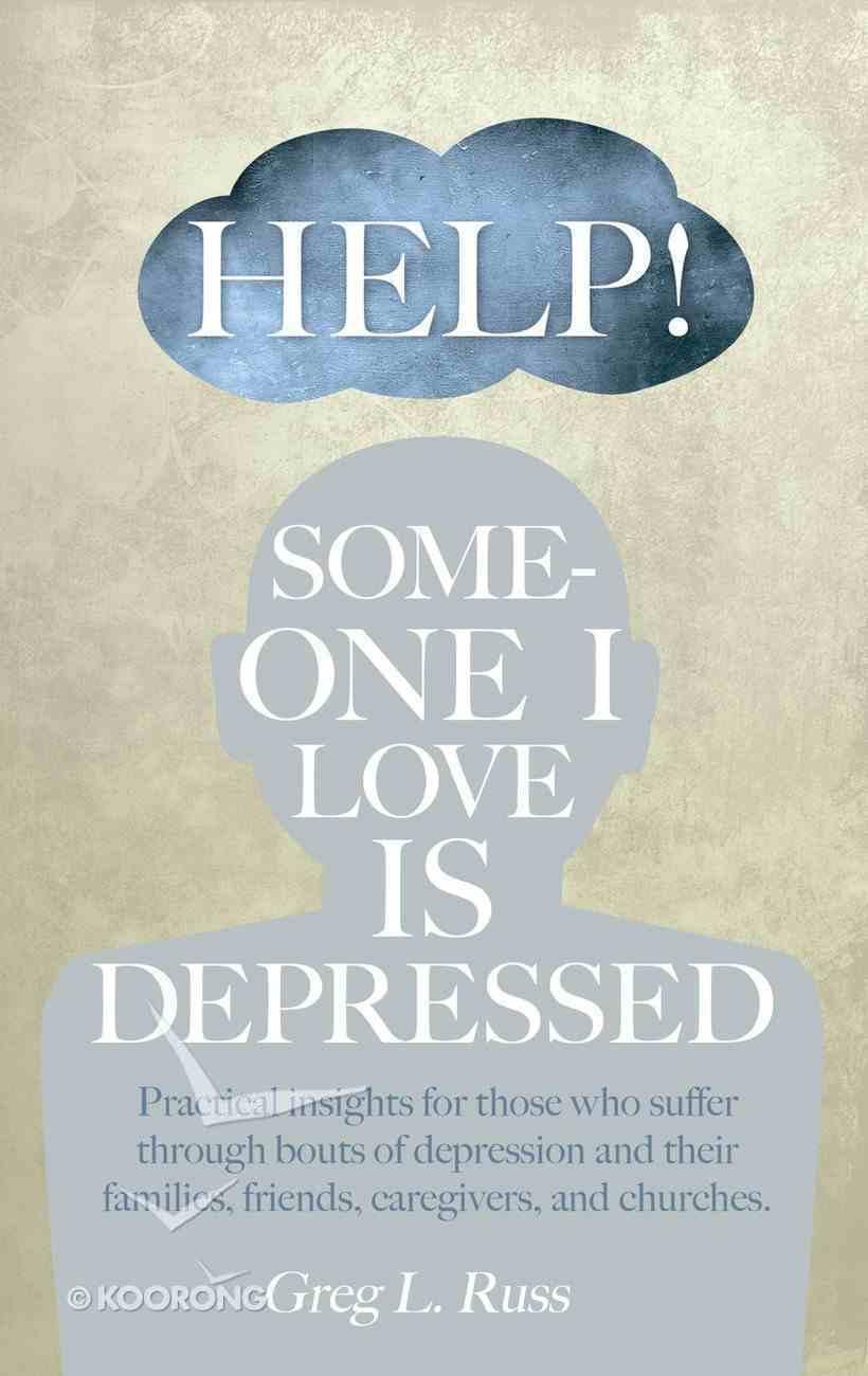 Help! Someone I Love is Depressed eBook