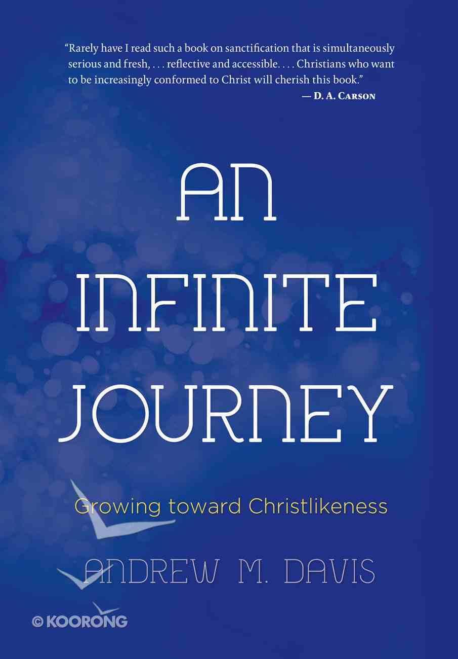 An Infinite Journey: Growing Toward Christlikeness eBook