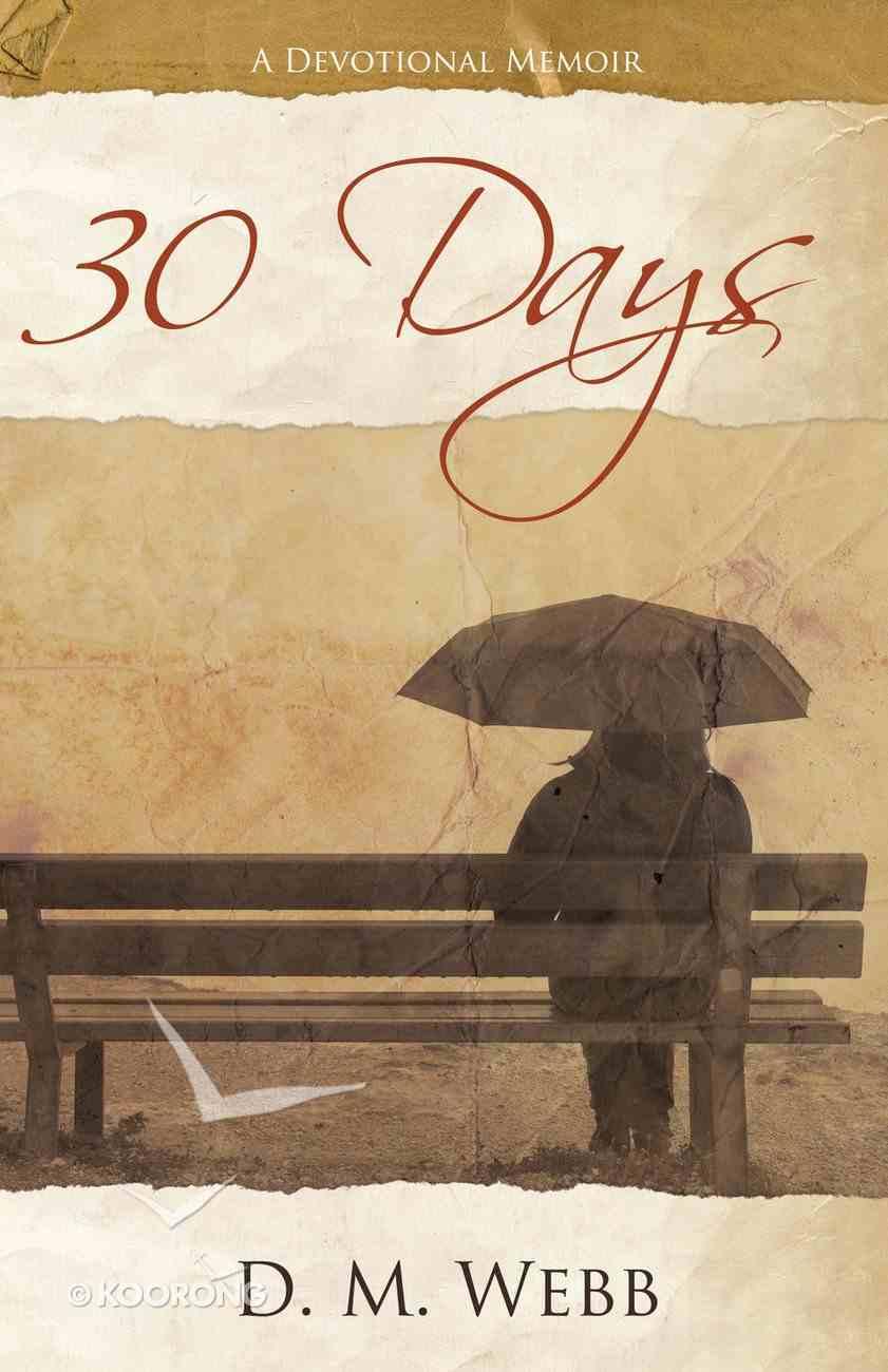 30 Days: A Devotional Memoir eBook