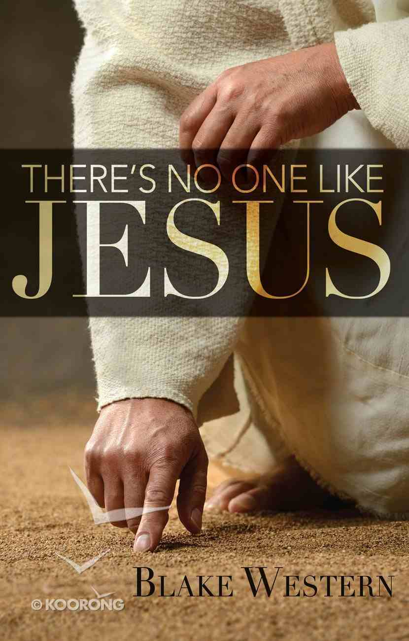 There's No One Like Jesus eBook