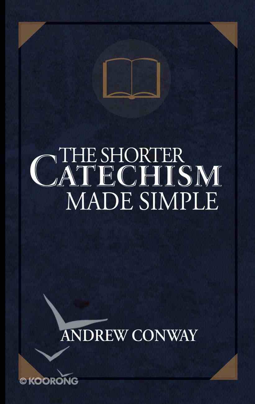 The Shorter Catechism Made Simple eBook