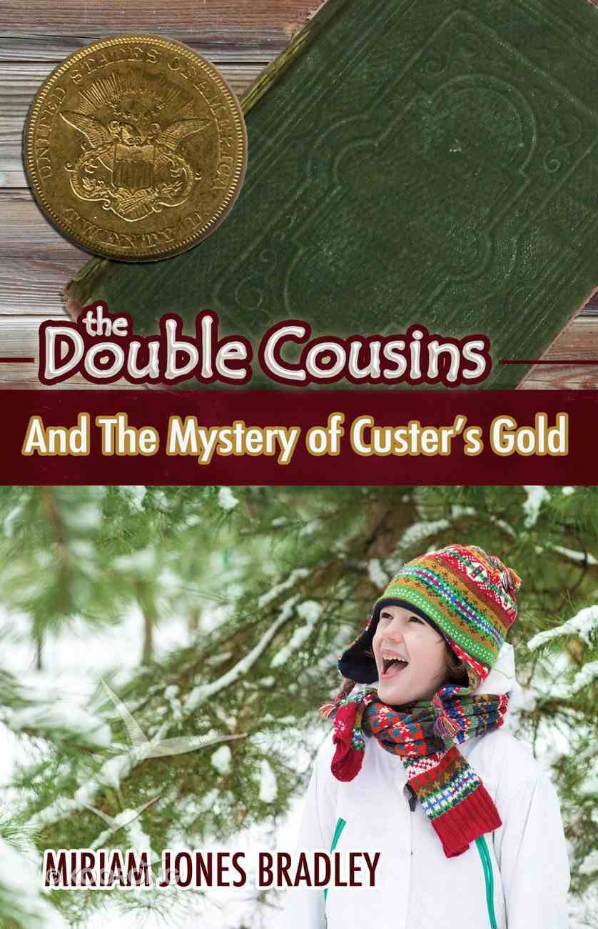 The Double Cousins and the Mystery of Custer?S Gold (Double Cousins Series) eBook