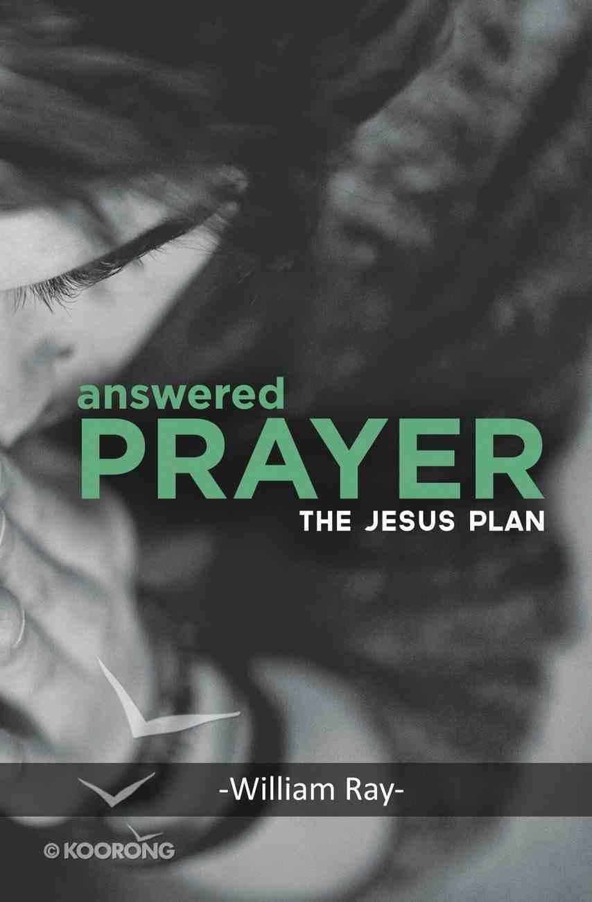 Answered Prayer: The Jesus Plan eBook