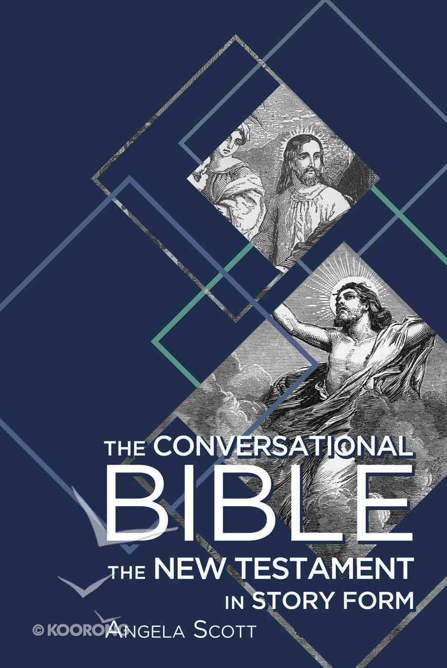 Conversational Bible: The the New Testament in Story Form eBook