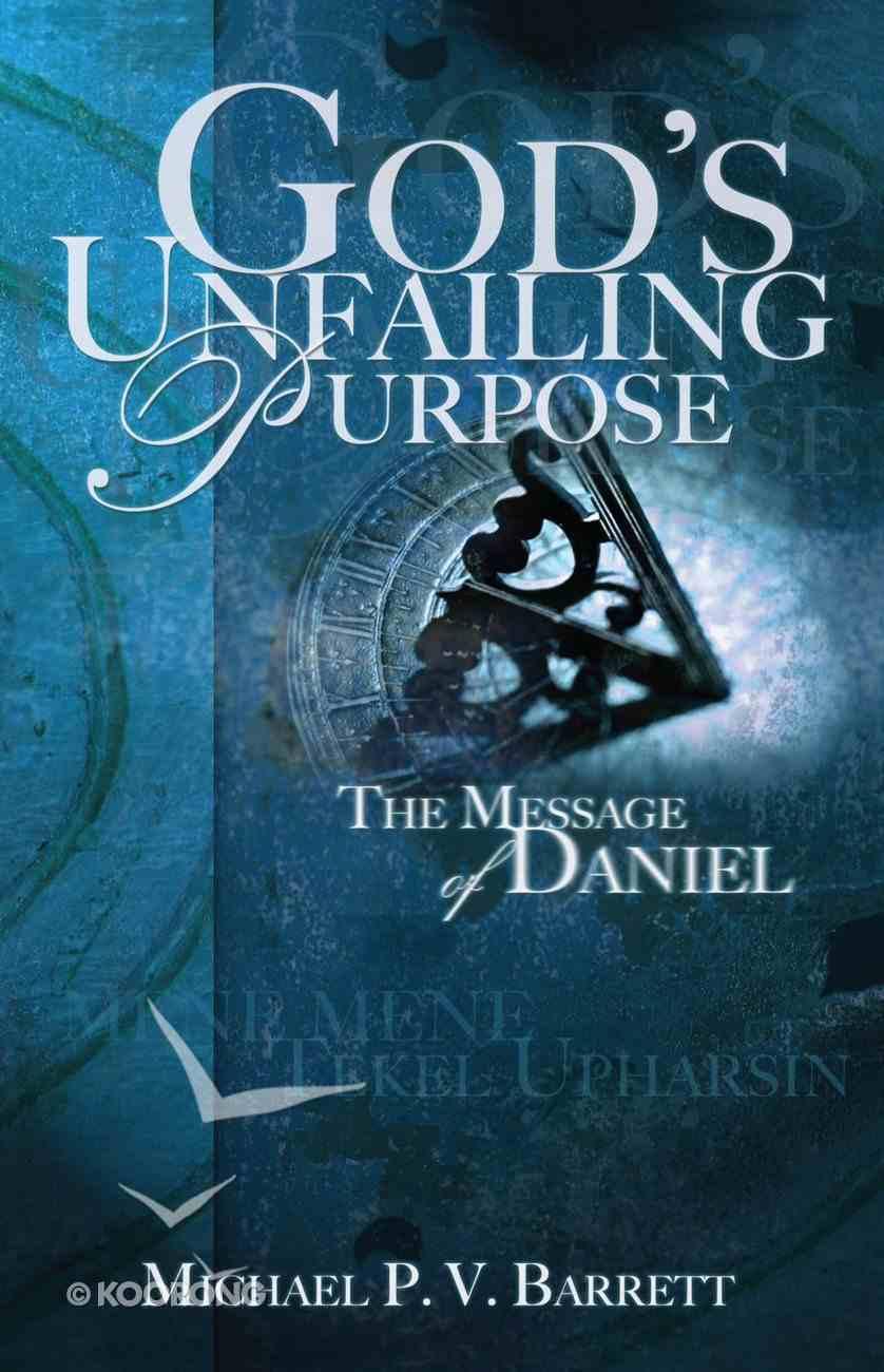 God's Unfailing Purpose: The Message of Daniel eBook