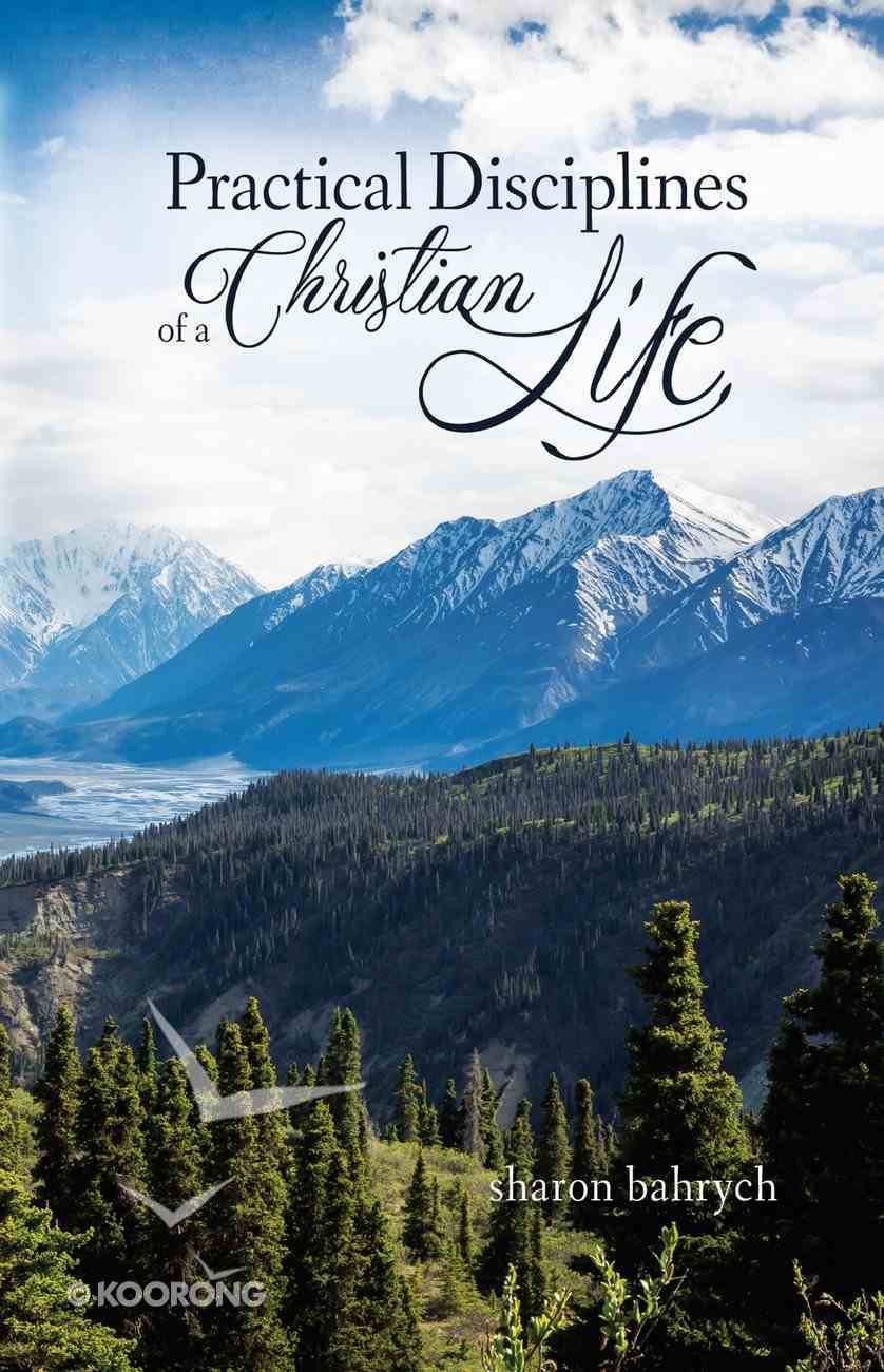 Practical Disciplines of a Christian Life eBook